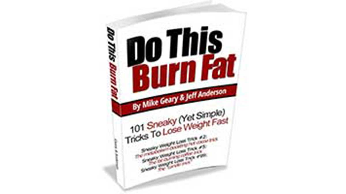 Mike Geary and Jeff Anderson's Do This Burn Fat Review – Does It Works?