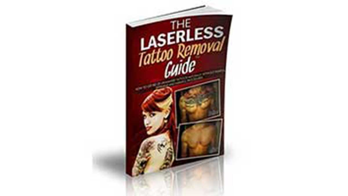 The Laserless Tattoo Removal Guide Review – SCAM or LEGIT ?