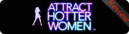 Attract Hotter Women System Reviews