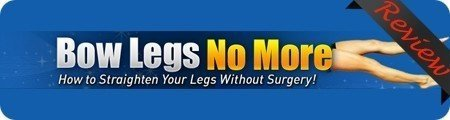 Bow Legs No More Review – How to Straighten Your Legs Without Surgery!, PeakToBest
