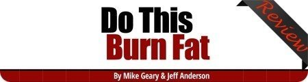 Mike Geary's Do This Burn Fat Overview