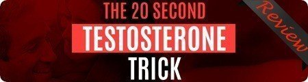 The 20 Second Testosterone Trick Reviews