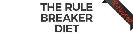 The Rule Breaker Diet Review – Is It a Good Weight Loss System?, PeakToBest