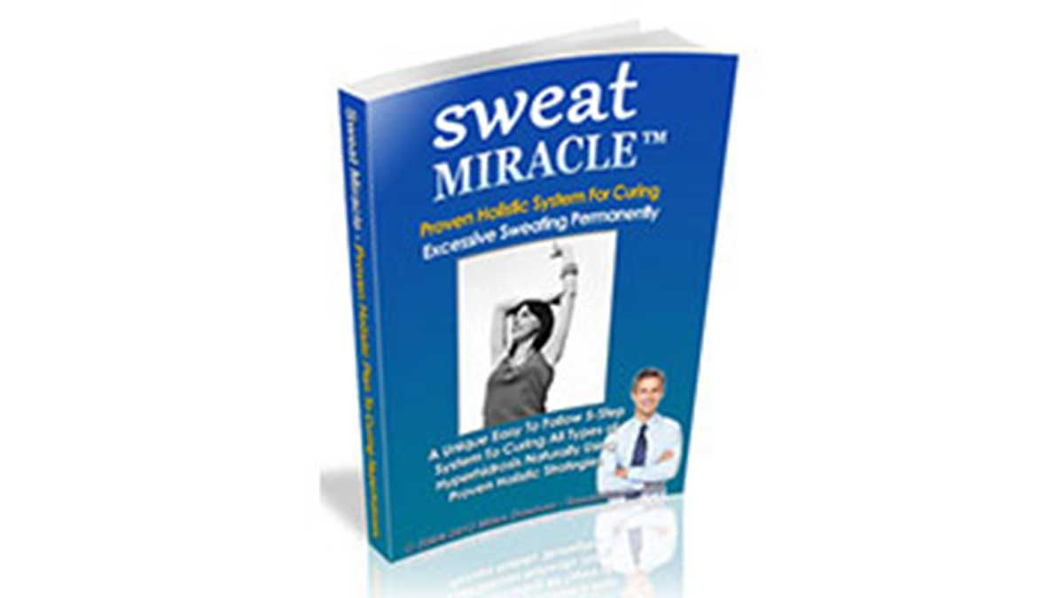 Sweat Miracle Book Review – The best hyperhidrosis treatment