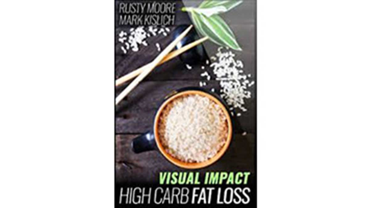 High Carb Fat Loss Review – Rusty Moore of Visual Impact Fitness