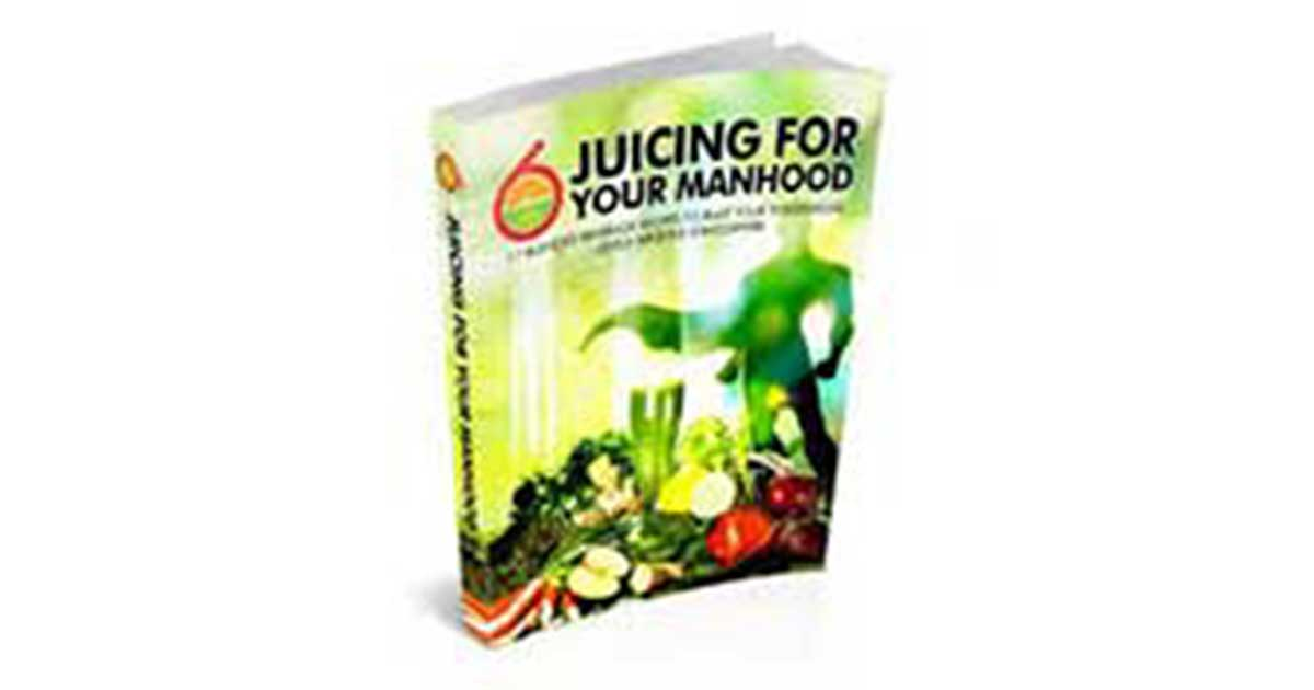 Juicing for Your Manhood (ED) Review – Works or Just a SCAM?