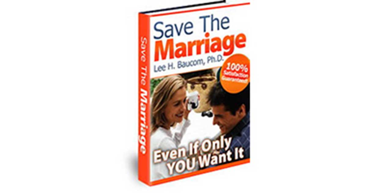 Save The Marriage – You CAN Save Your Marriage, Even If Only YOU Want To!