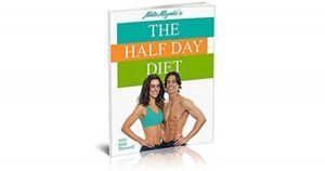 The Half Day Diet Review Is it really work or scam?