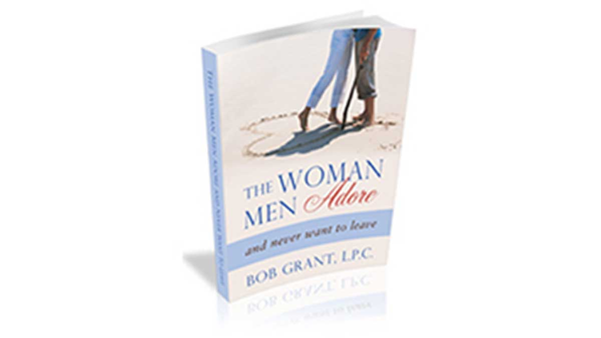 Bob Grant's The Woman Men Adore – Become His Only Ideal Woman