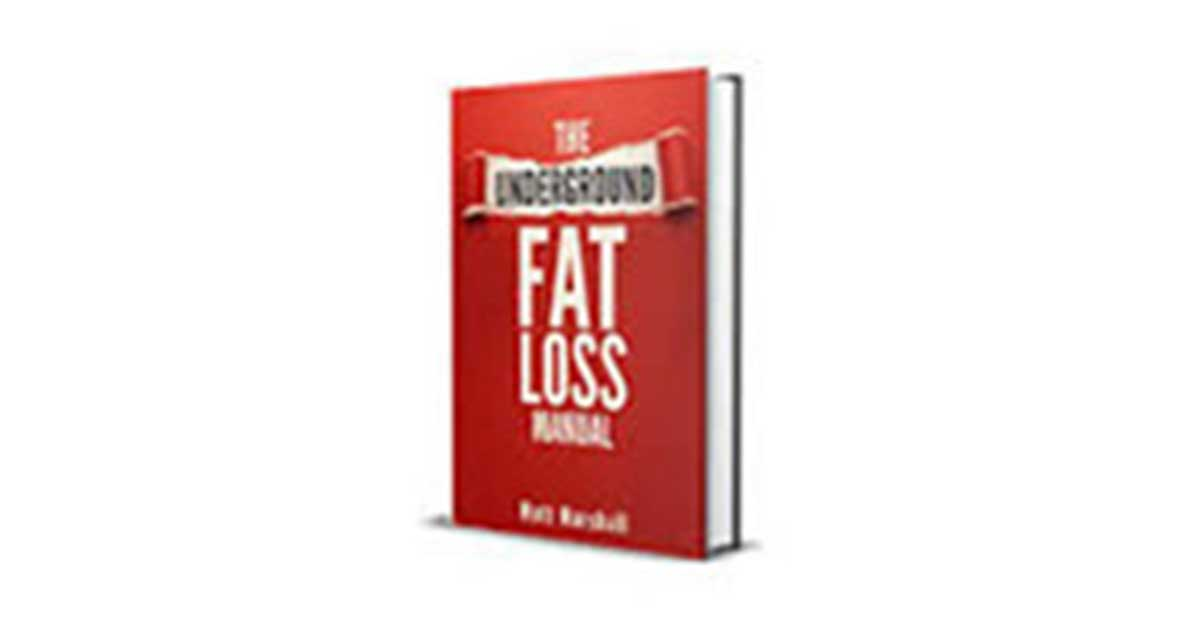 The Underground Fat Loss Manual Review – A Fascinating Guide!