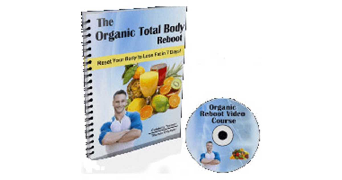 The Organic Total Body Reboot Review – Stop Inflammatory Food