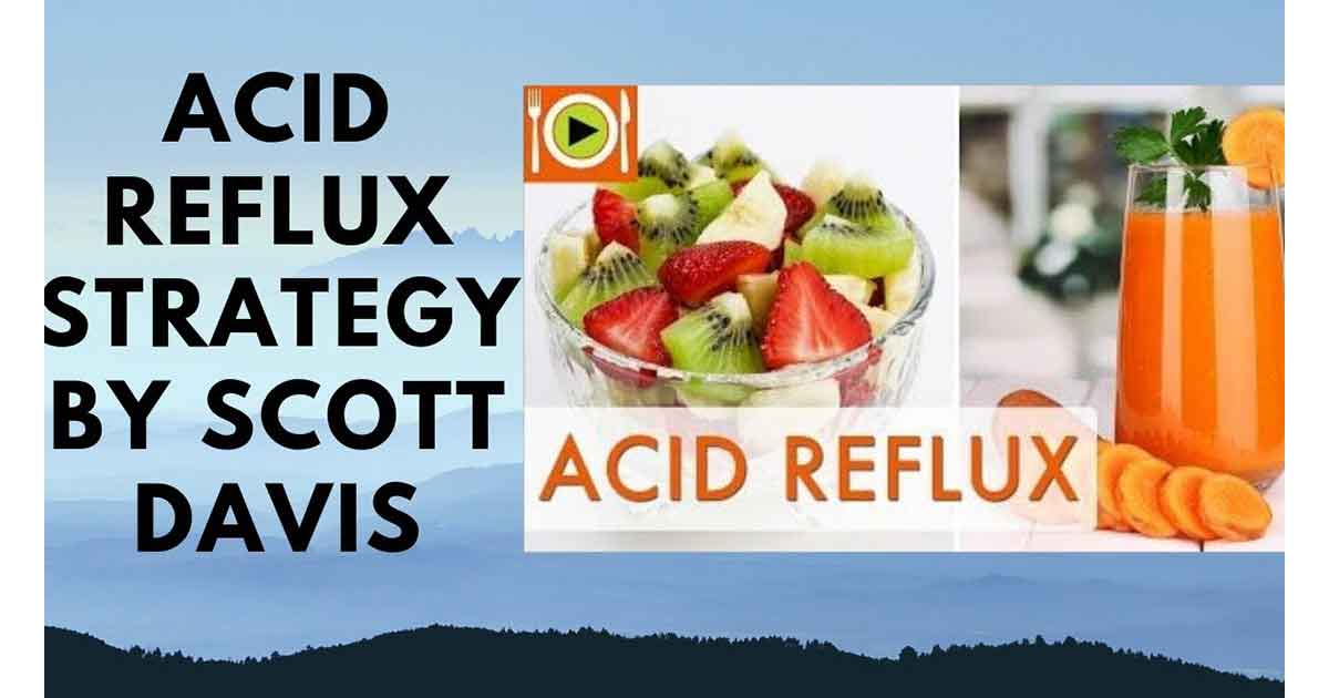 The Acid Reflux Strategy Review: Is it scam or legit? Truth