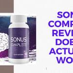 Sonus Complete Reviews – Does Sonus Complete For Tinnitus Really Work?