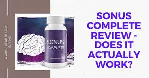 Sonus Complete Review – A Complete Analysis of this Tinnitus Relief Formula, PeakToBest